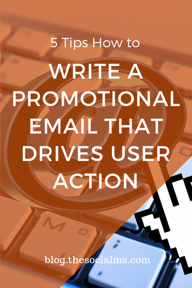 5 Tips On How To Write A Promotional Email That Drives User Action Email Marketing Tools Email Marketing Strategy Email Marketing Newsletter