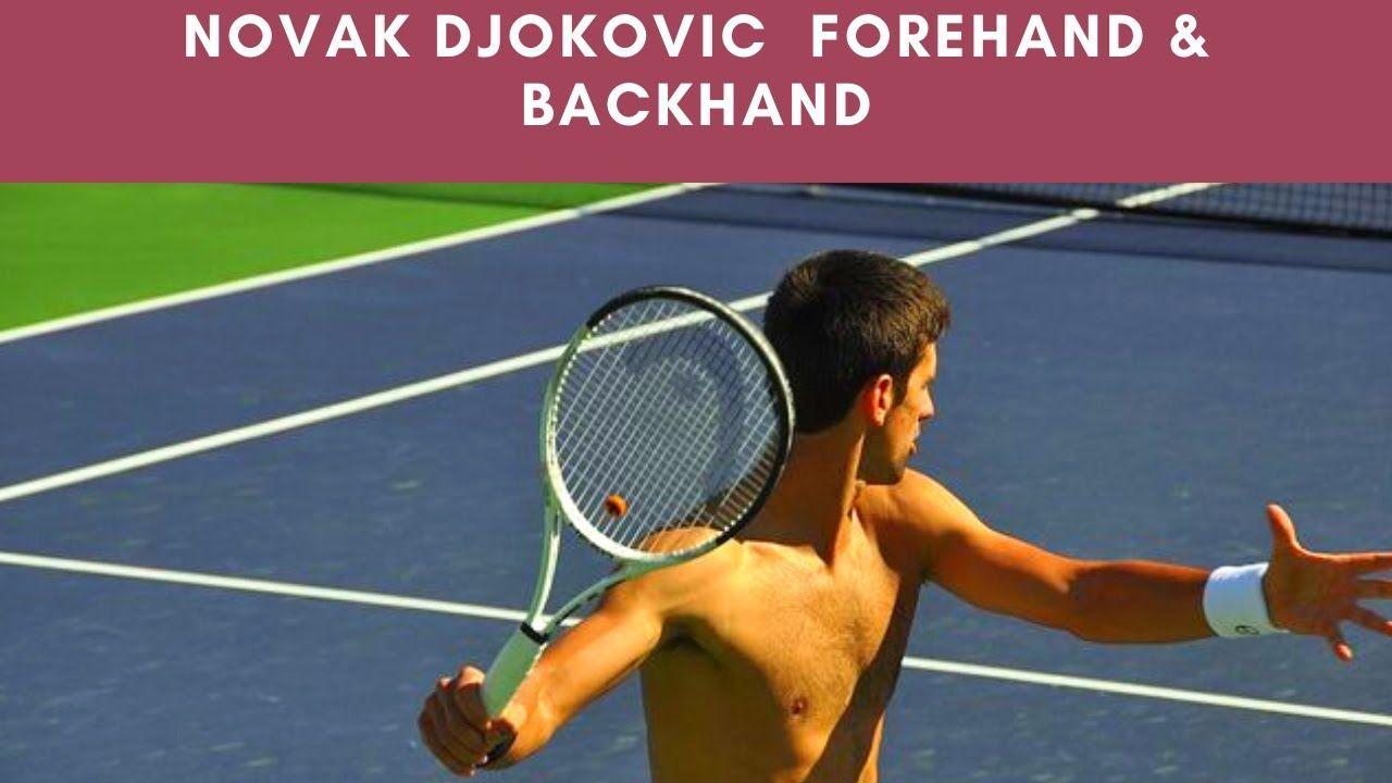 How To Hit Like Novak Djokovic Forehand And Backhand Slow Motion In 2020 Novak Djokovic Tennis Forehand Tennis