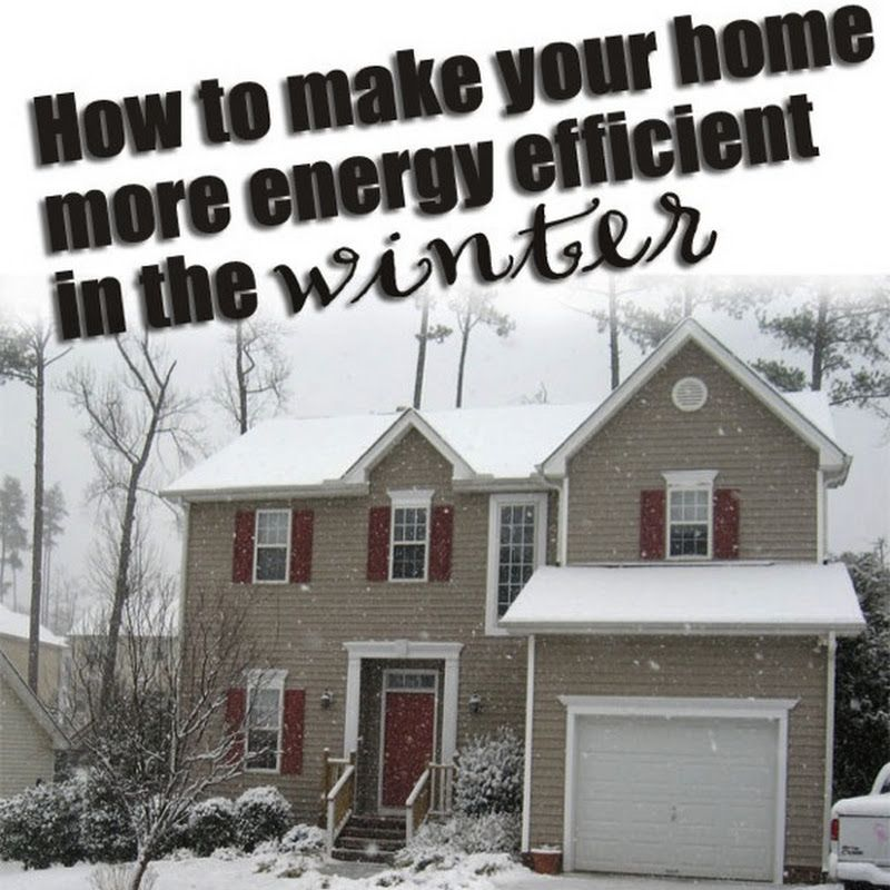 Things I Have Actually Done In My Own Home To Make It More Energy Efficient The Winter Wouldn T Recommend Something Am Unwilling Do Myself