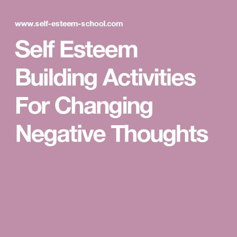 Self Esteem Building Activities For Changing Negative ...