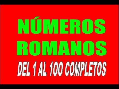 Los Números Romanos Del 1 Al 100 Lista Completa Desde 1 Hasta El