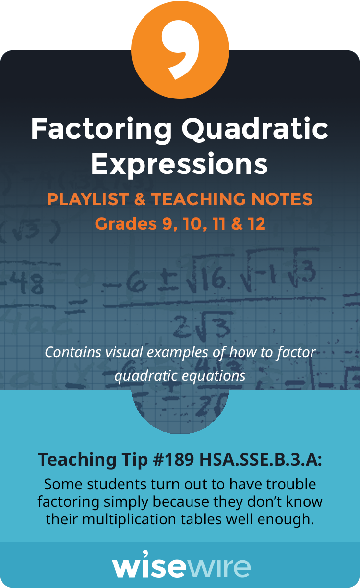 In this playlist, students explore standard HSA.SSE.B.3.a. They will factor a quadratic expression within a quadratic equation. Students will ident…
