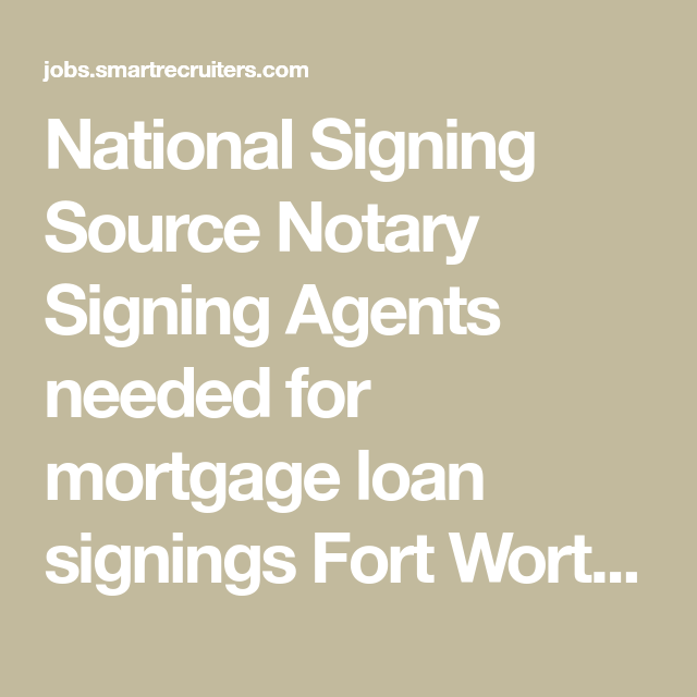 National Signing Source Notary Signing Agents Needed For Mortgage