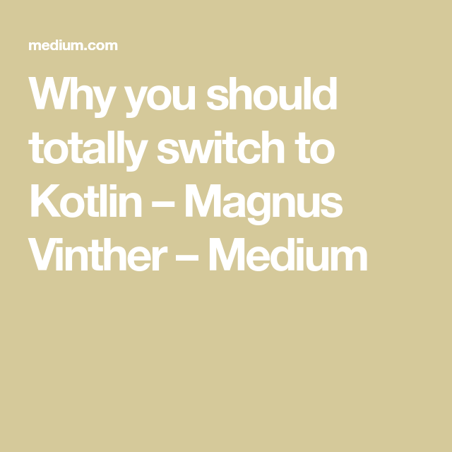 Why you should totally switch to Kotlin | Kotlin