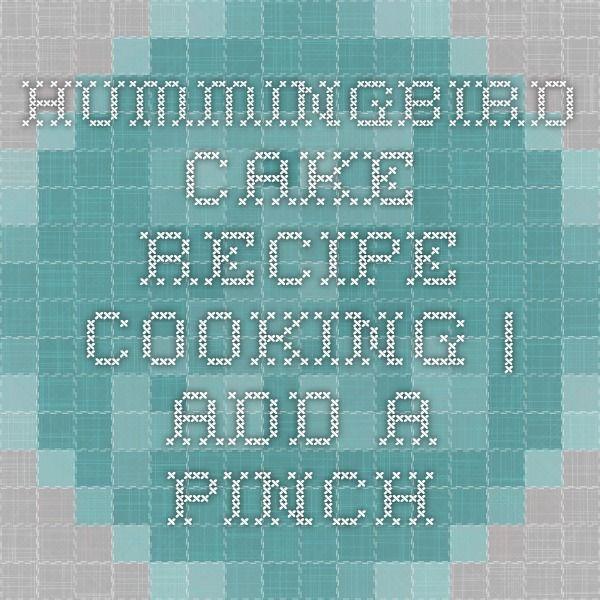 Hummingbird Cake Recipe - Cooking | Add a Pinch