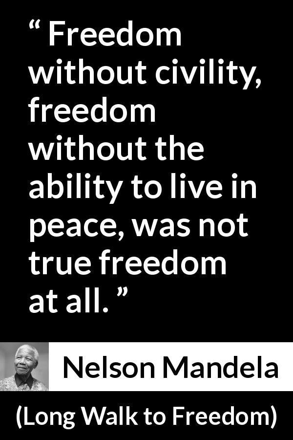 Nelson Mandela About Civility Long Walk To Freedom 1995