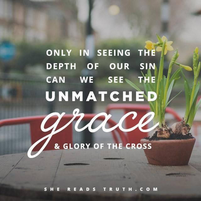 where sin abounds , Grace abounds much more [Romans 5:20]