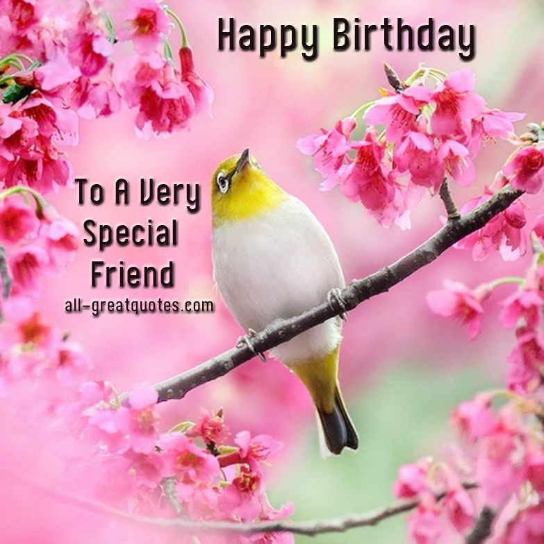 To a very special friend happy birthday happy birthday birthdays to a very special friend happy birthday free birthday cards for friends to share bookmarktalkfo Gallery