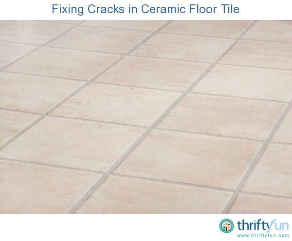 Fixing Cracks In Ceramic Floor Tile Ceramic Tile Repair