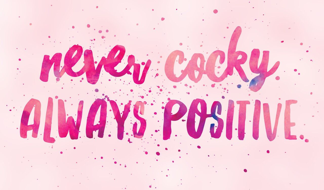 Never Cocky Always Positive Wallpaper For Pc In 2019