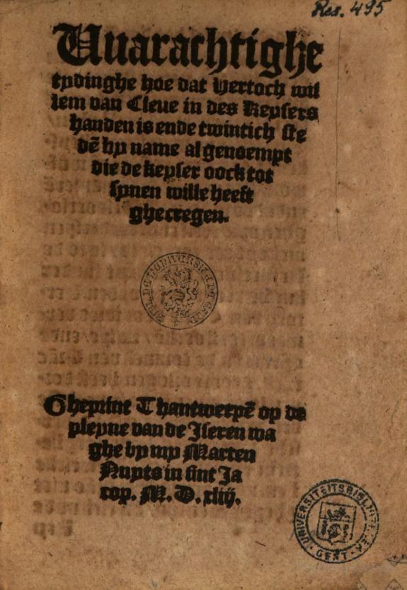 Warachtighe tydinghe hoe dat hertoch Willem van Cleve in des Keysers handen ... - Google Books