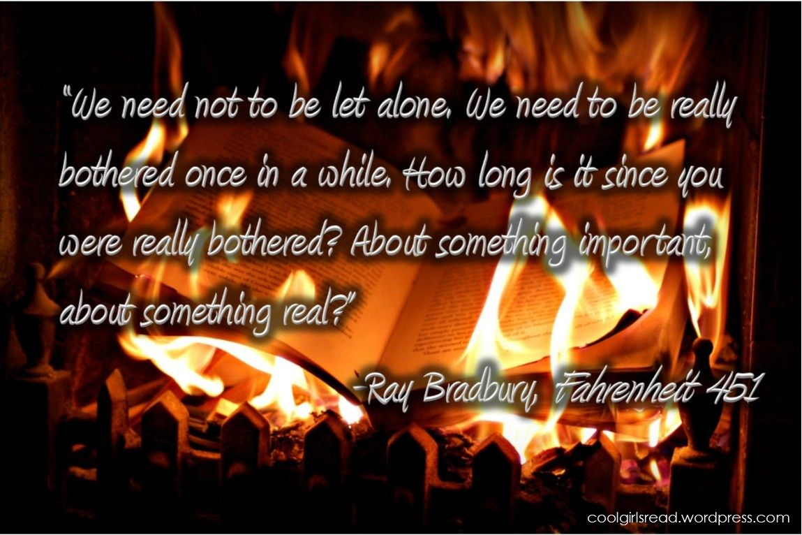 Fahrenheit 451 Quotes Ray Bradbury Fahrenheit 451 Quote Bannedbooks  Book Quotes