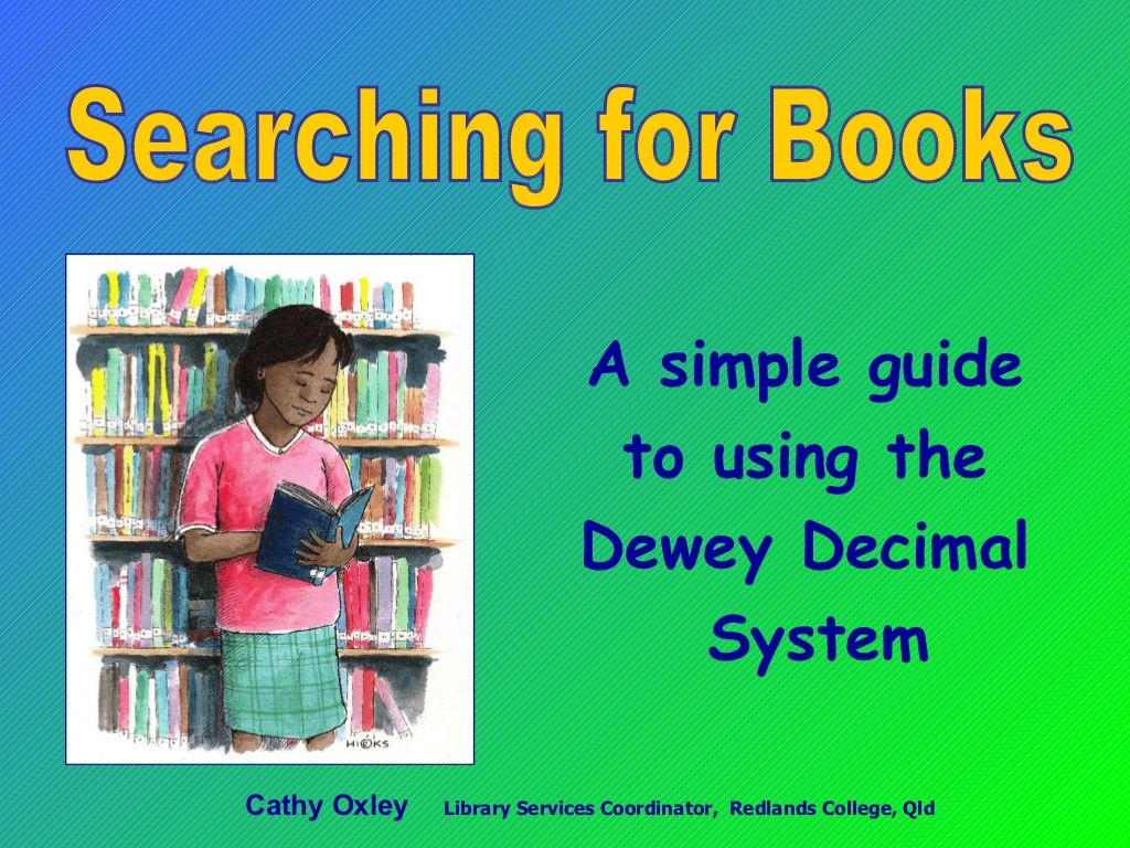 Searching For Books Dewey Decimal System Presentation By Cathy Oxley Via Slideshare Dewey Decimal System Library Skills Library Lessons Elementary