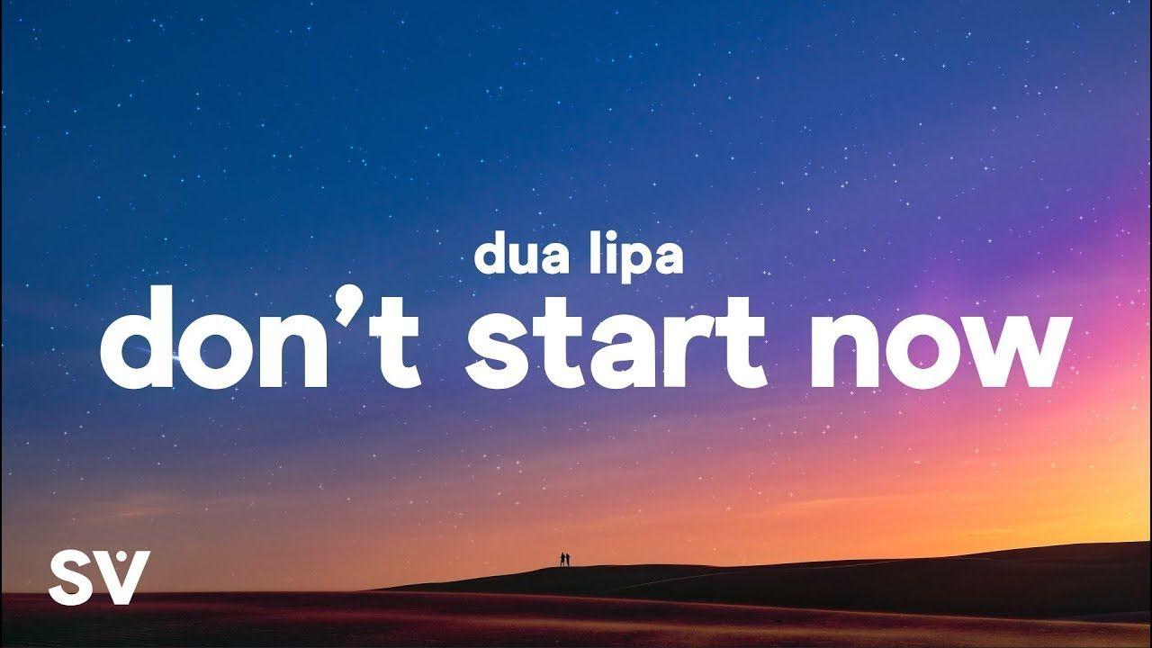 Dua Lipa Don T Start Now Lyrics Unforgettable Song Pop Rock Songs Lyrics Meaning