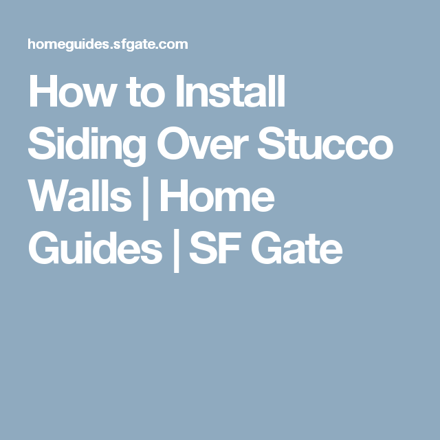 How To Install Siding Over Stucco Walls Installing Siding Stucco Walls Plaster Walls