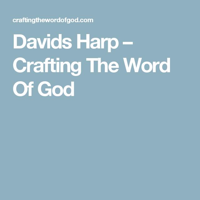 Davids Harp – Crafting The Word Of God