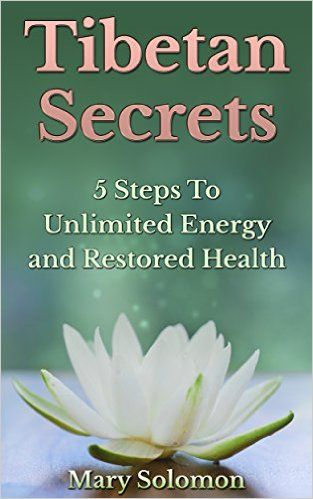 cd32f103a647 TIBETAN SECRETS: Natural Cure To Heal Your Body And Increase ...