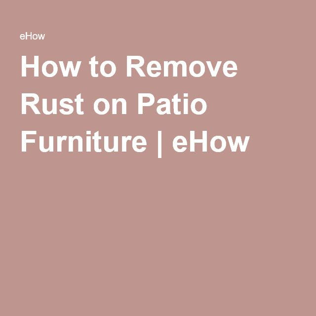 How To Remove Rust On Patio Furniture Part 41
