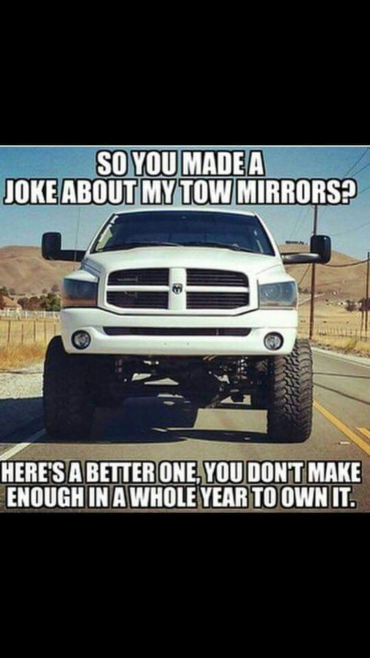 Dodge tow mirrors trucks pinterest cummins truck for Mirror jokes