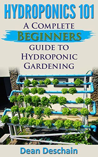 Free Today Hydroponics 101 A Complete Beginners Guide To