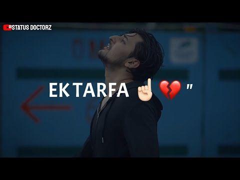 Ek Tarfa Darshan Raval Song Whatsapp Status | New Darshan Raval Ek Tarfa Pyar Song Status Video - YouTube