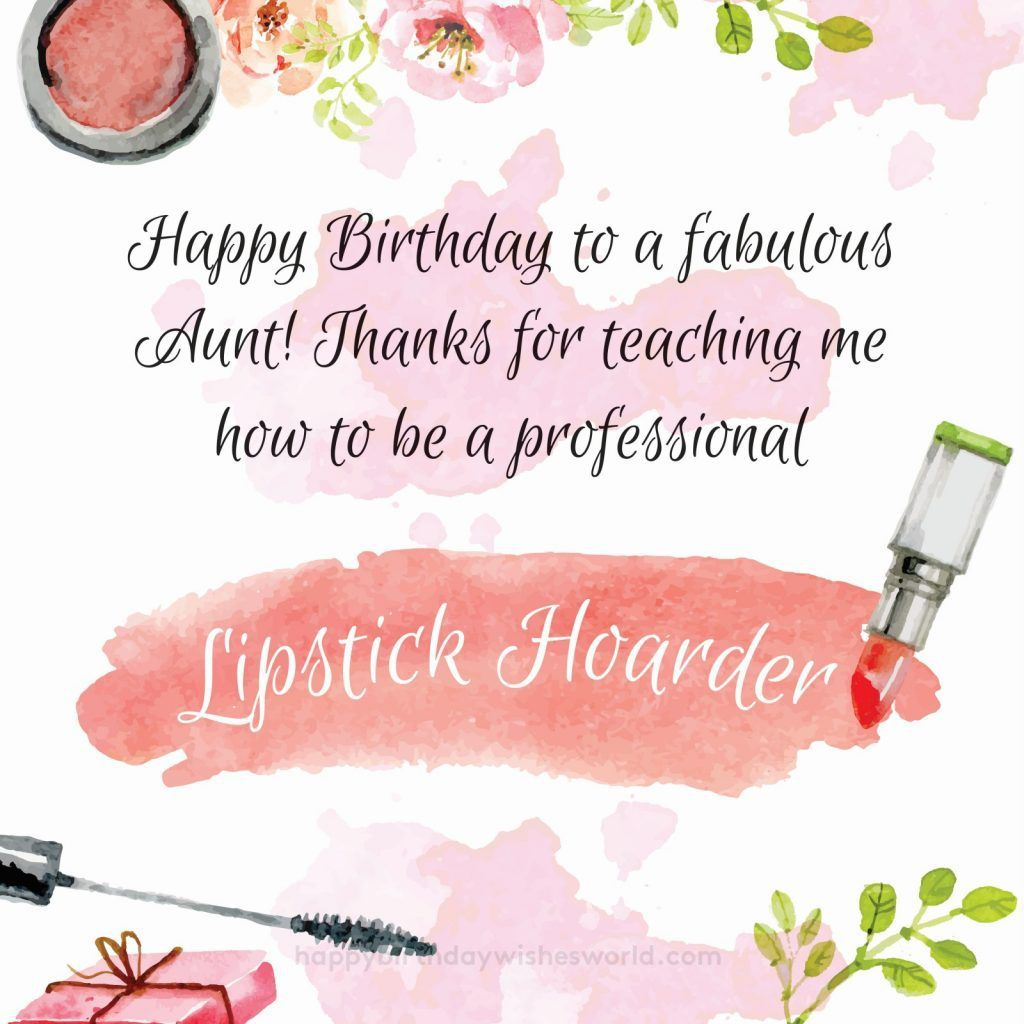 Happy Birthday To My Aunt And Fellow Lipstick Enthusiast Happy