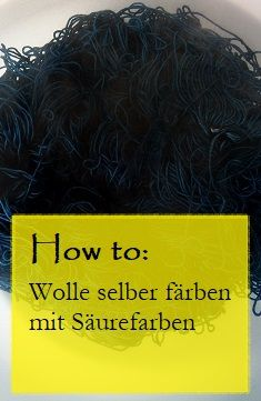 Tutorial Wolle Selber Färben Stricken Pinterest Stricken