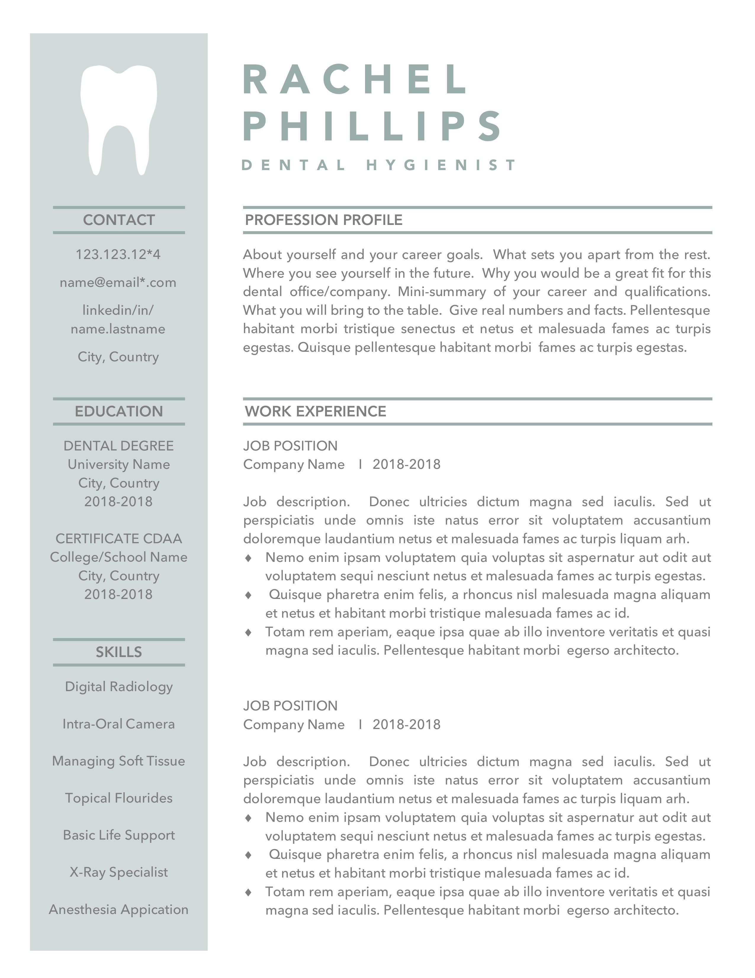It's no secret that your resume shouldn't just be a list of old jobs—it needs to be visually appealing as well, within reason. Dental Resume Template Hygienist Resume Bundle Dentist Resumes Dental Assistant Cv Templates Dental Graduate Student Resume Dentist Resume Dental Hygiene Resume Dental Hygienist Resume
