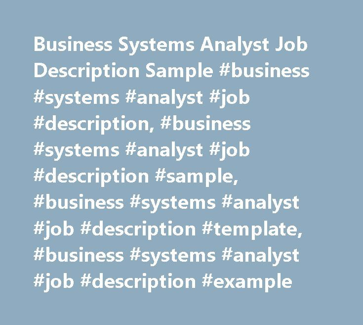 Business Systems Analyst Job Description Sample #business #systems - System Analyst Job Description