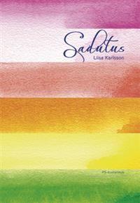 Liisa Karlsson: Sadutus: avain osallistavaan toimintakulttuuriin, PS-Kustannus, 2003