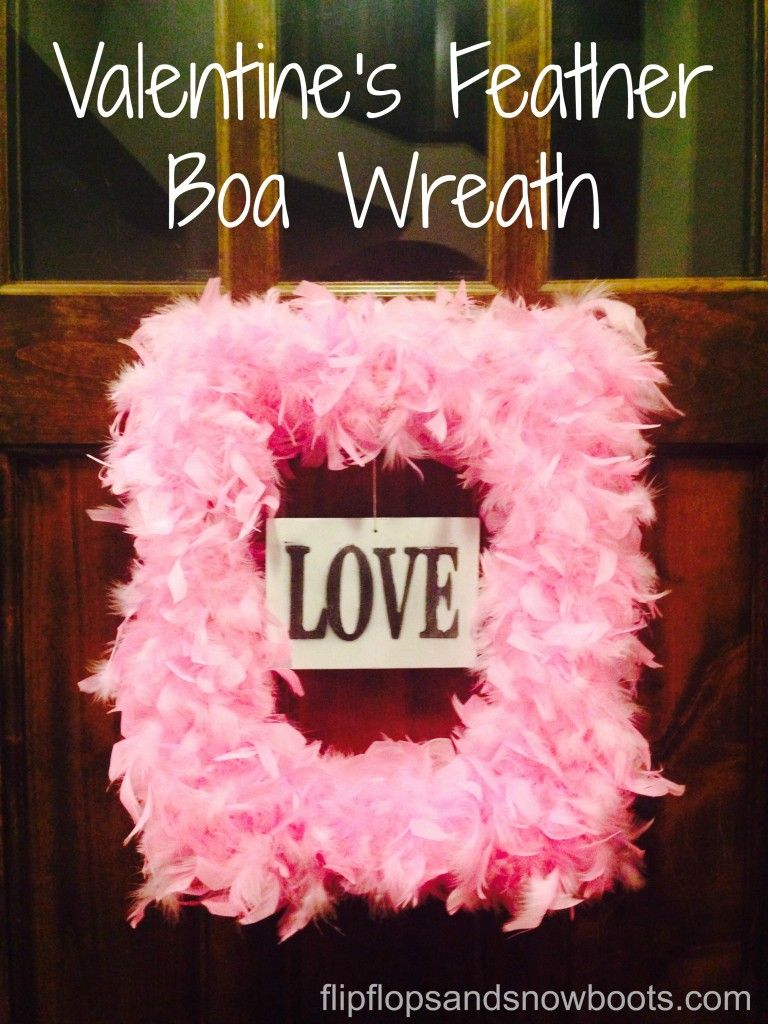 Valentine\'s Feather Boa Wreath - Flip Flops & Snow Boots. Here is a ...