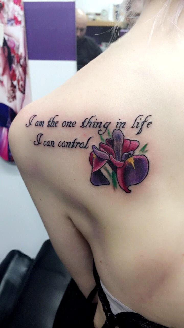 I am the one thing in life i can control iris flower tattoo done tattoo izmirmasajfo Images
