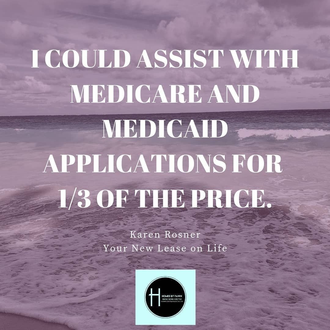 I could assist with Medicare and Medicaid application for
