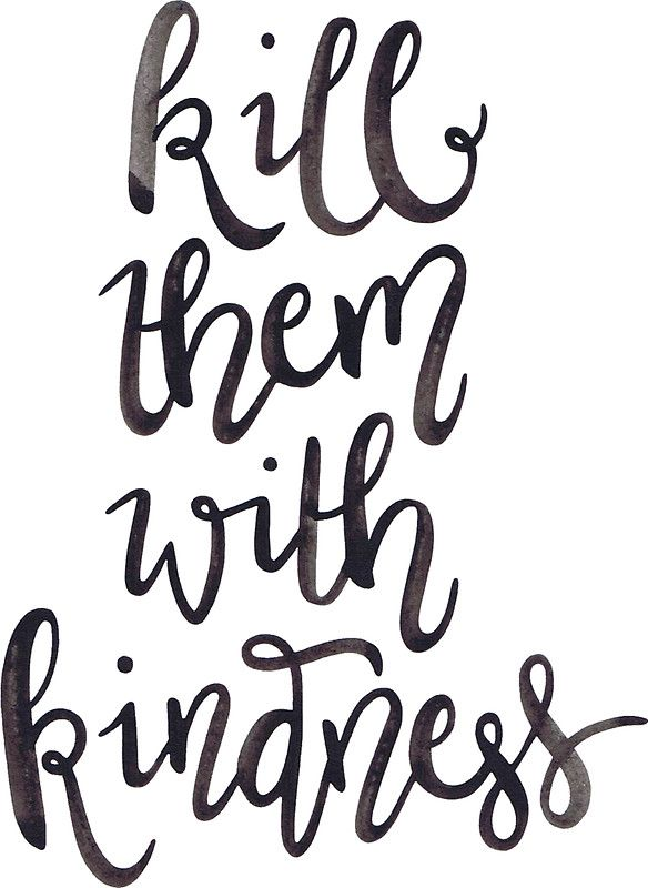 Kill Them With Kindness Version 1 White Background Sticker By