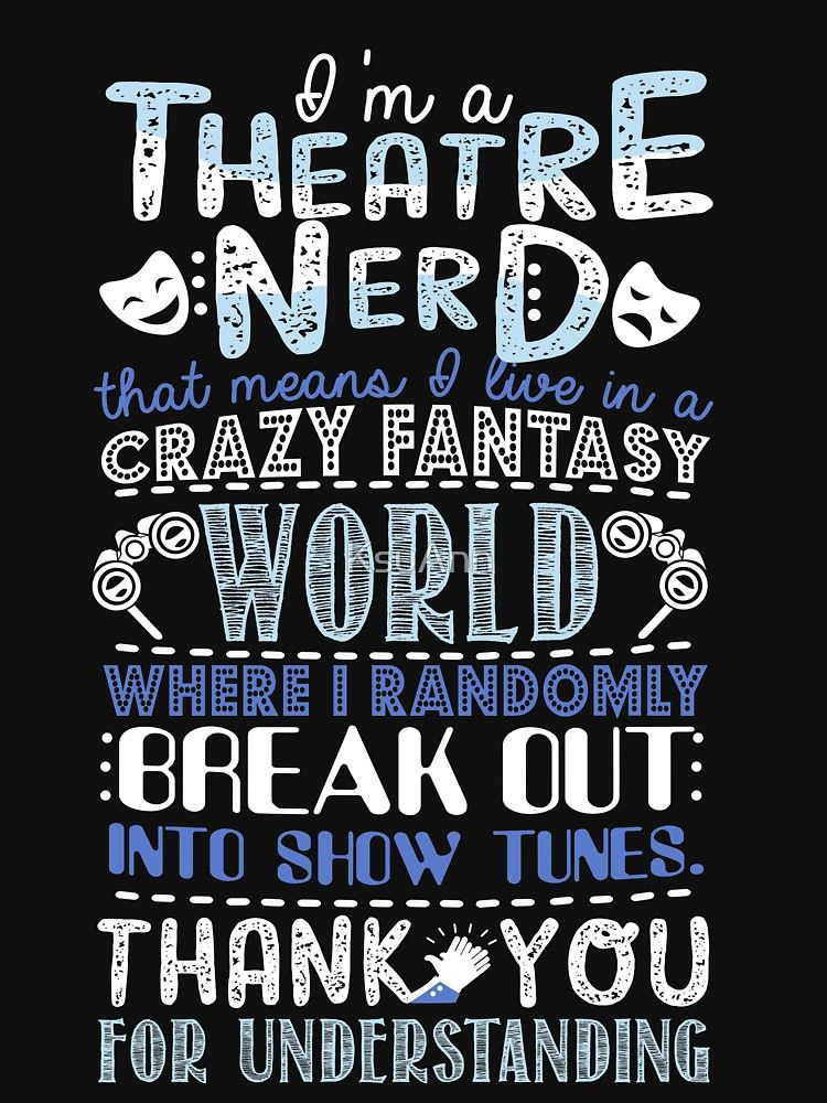 'Theatre Nerd Funny Gift For Theatre Lovers' T-Shirt by KsuAnn