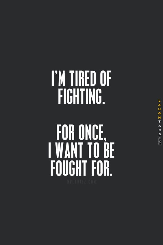 Im Tired Of Fighting Words Sad Quotes Quotes Life Quotes