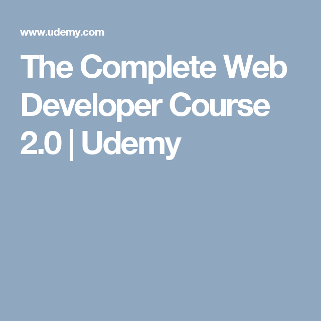 The Complete Web Developer Course 2 0 Udemy With Images Web Development Development Web Development Course