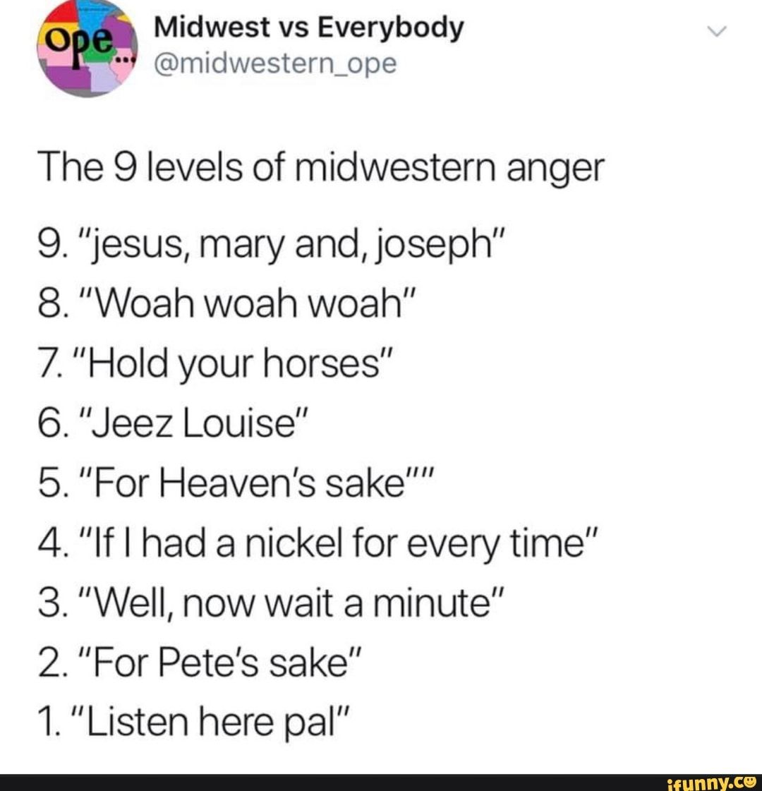 0 Midwest Vs Everybody Midwestem Ope The 9 Levels Of Midwestern