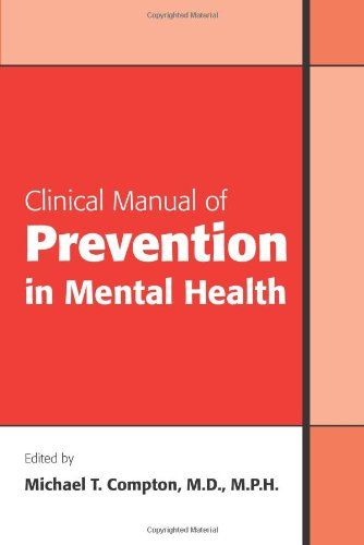 Clinical Manual of Prevention in Mental Health by Michael T. Compton http://www.amazon.com/dp/1585623474/ref=cm_sw_r_pi_dp_ZBgpvb1X2Y1Q9