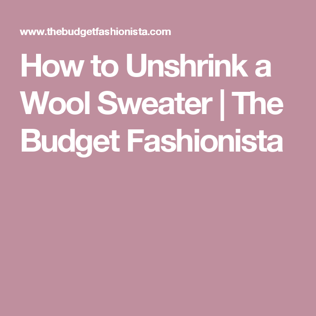 How To Unshrink A Wool Sweater Crochet And Stitchery Pinterest