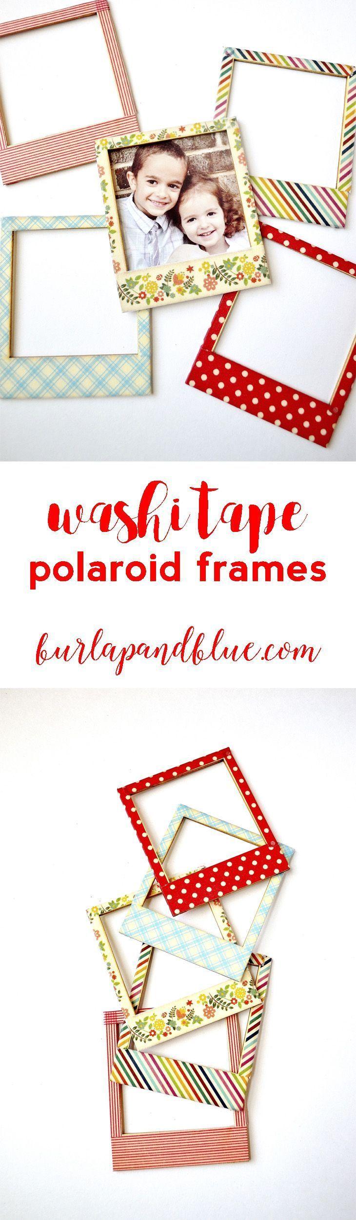 Washi Tape Polaroid Frames An Easy Gift Idea Just Add A Magnet