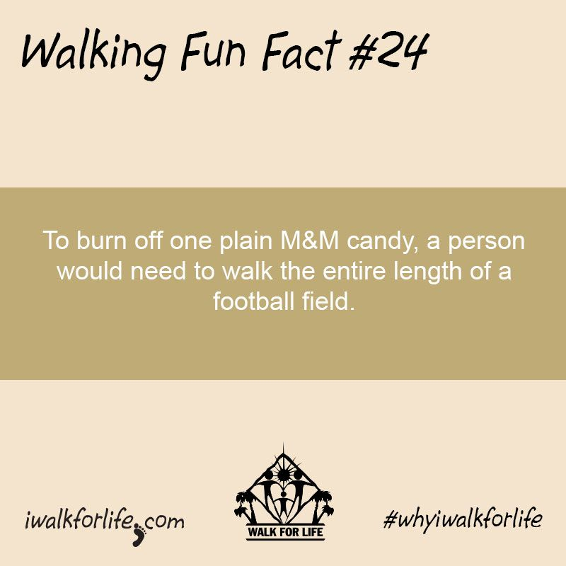 To burn off one plain M&M candy, a person would need to walk the entire length of a football field. #walkingfunfacts #whyiwalkforlife