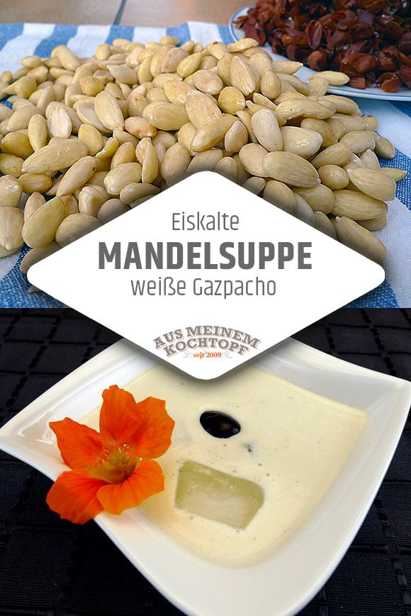 kalte mandelsuppe ajo blanco weisse gazpacho refreshing summer erfrischende. Black Bedroom Furniture Sets. Home Design Ideas