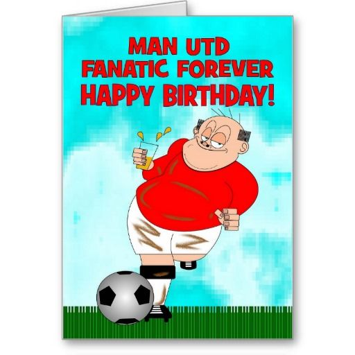 Manchester United Fanatic Forever Birthday Card Soccer Birthday