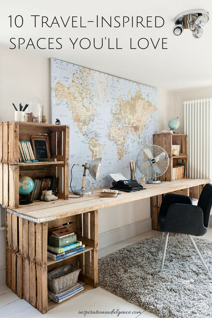 10 Travel Inspired Spaces You Ll Love Beautiful Space