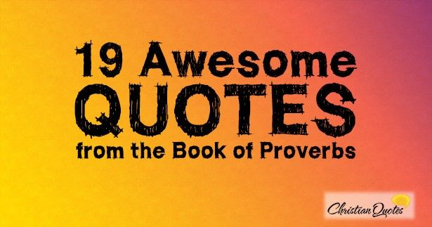 19 Awesome Quotes from the Book of Proverbs