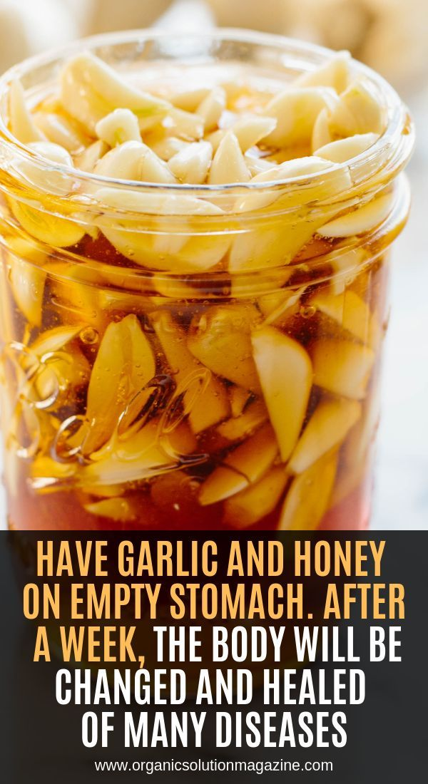 Have Garlic And Honey On Empty Stomach. After A Week, The ...