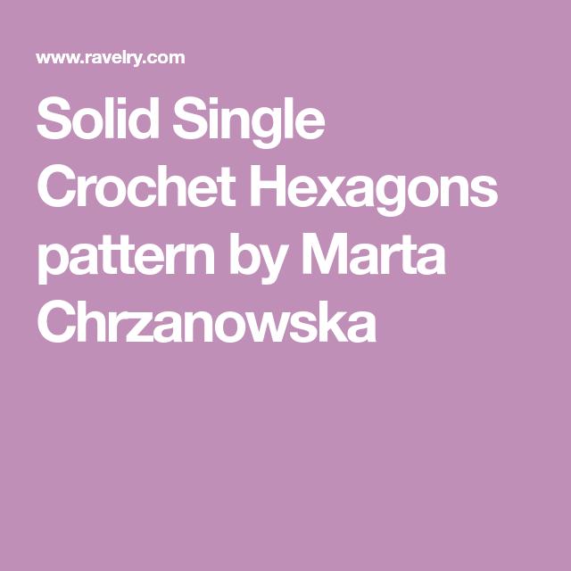 Solid Single Crochet Hexagons pattern by Marta Chrzanowska ...