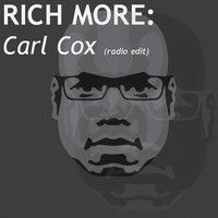 RICH MORE: Carl Cox by RICH MORE on SoundCloud #carlcox