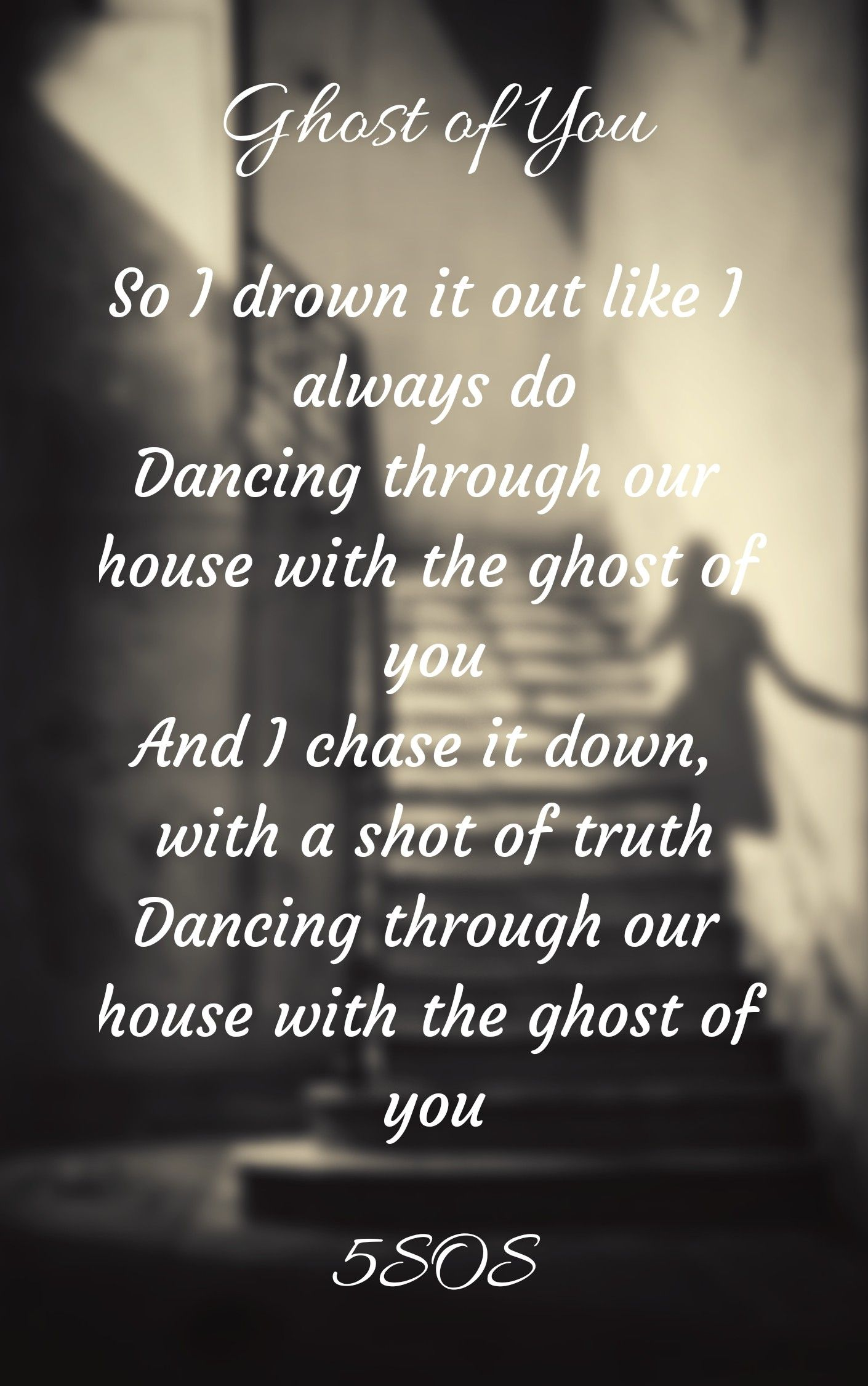 Ghost Of You By 5sos 5sos Quotes 5sos Memes Song Lyrics Wallpaper Ghost